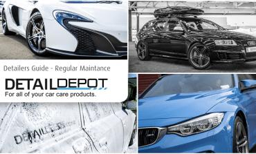 Detailers Guide - Regular Maintenance - Detail Depot